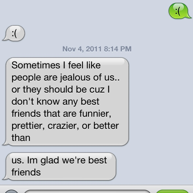 this is what my best friend texts me at random times :)