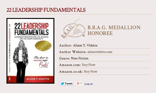 B.R.A.G. Medallion Honoree Book Readers Appreciation Group (B.R.A.G.), honours Alison Vidotto's self-published book, 22 Leadership Fundamentals.