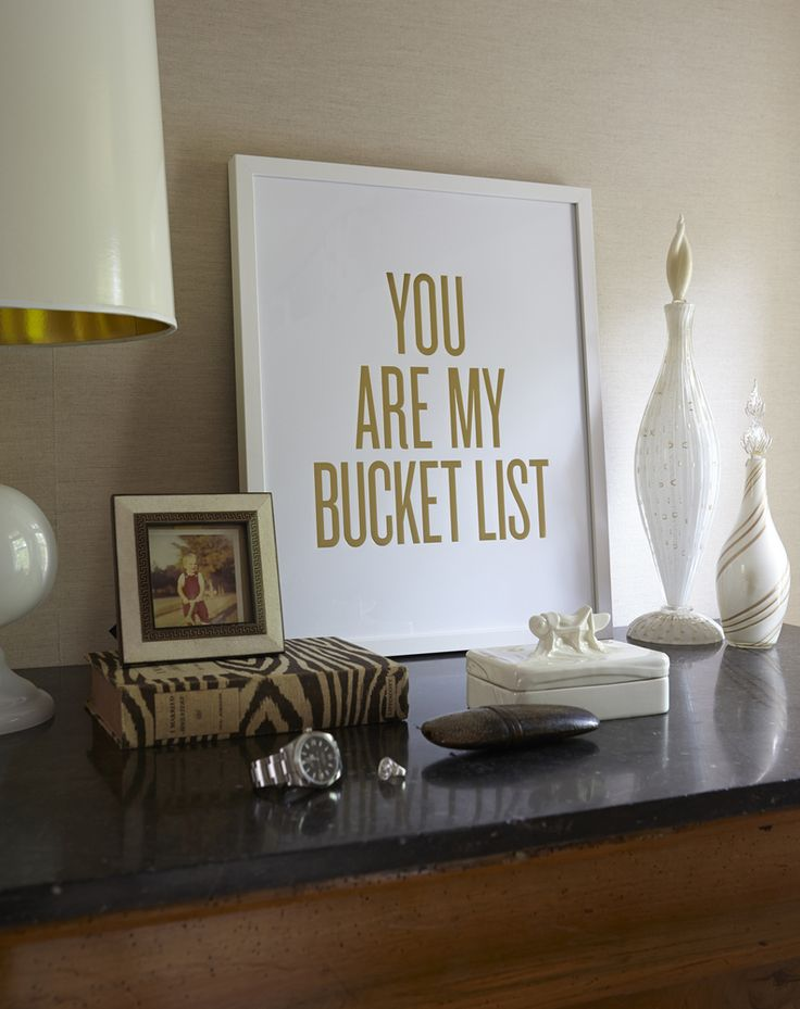 'You Are My Bucket List' is a sweet way to tell someone...well, you know. They are the cat's meow. The bee's knees. The answer to more than one prayer and lovely reason to be happy-grateful! By popular request, this art print is now available in gold foil stamp. : ) readbetweenthelines.com