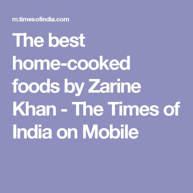 The best home-cooked foods by Zarine Khan - The Times of India on Mobile