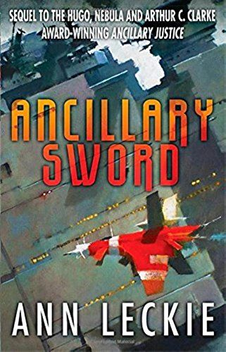 From 2.97 Ancillary Sword: Sequel To The Hugo Nebula And Arthur C. Clarke Award-winning Ancillary Justice (imperial Radch)