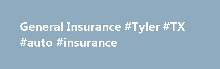 General Insurance #Tyler #TX #auto #insurance http://philadelphia.nef2.com/general-insurance-tyler-tx-auto-insurance/  # Secure Your Future With the Right Insurance by Capitalizing on Our Free Quote Today Safety, security, peace of mind: these words are just concepts when viewed outside the context of your life. But if you've ever faced the heart-wrenching experience of a car accident or serious flood, they have a potent meaning that transcends words. Insurance does more than just provide…