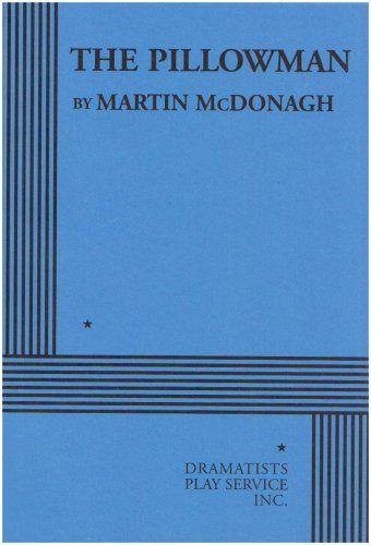 The Pillowman, by Martin McDonagh