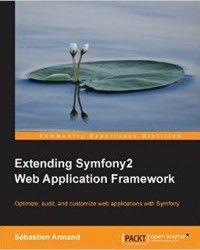 Extending Symfony2 Web Application Framework Pdf Download e-Book