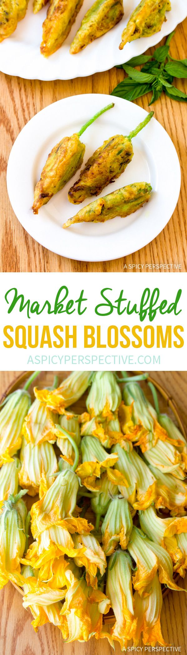 Fresh Market Stuffed Squash Blossoms Recipe via @spicyperspectiv