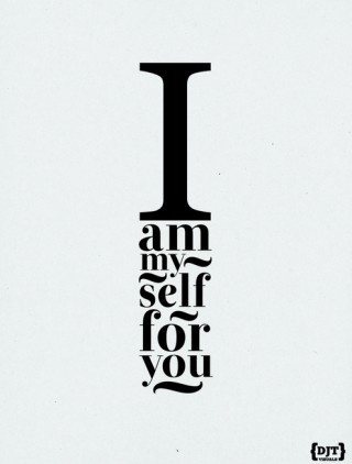 I am myself for you