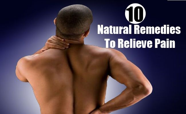 10 Natural Remedies To Relieve Pain
