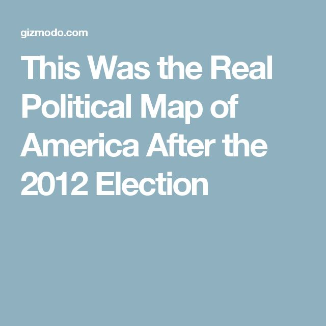 This Was the Real Political Map of America After the 2012 Election