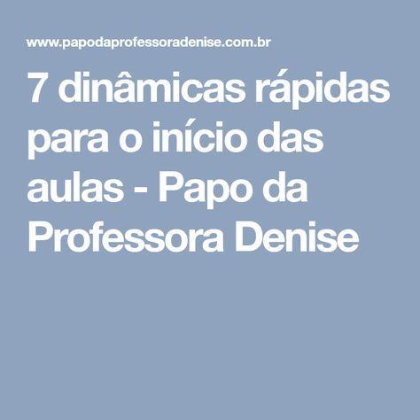 7 dinâmicas rápidas para o início das aulas - Papo da Professora Denise