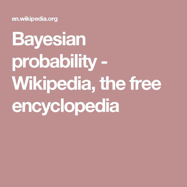 Bayesian probability - Wikipedia, the free encyclopedia