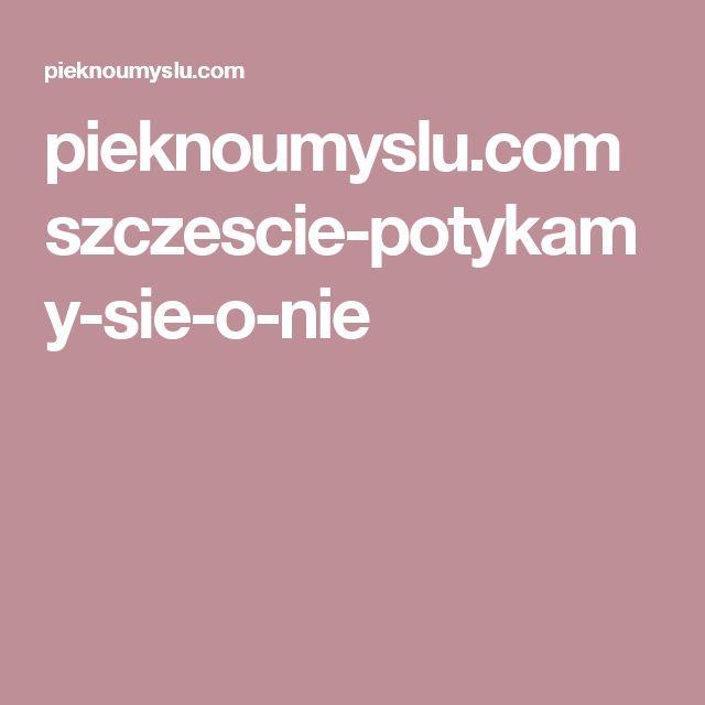 pieknoumyslu.com szczescie-potykamy-sie-o-nie