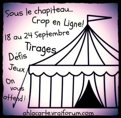 Crop en Ligne 18 au 24 Septembre  www.ahlacarte.vraiforum.com