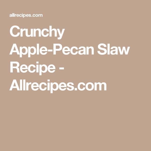 Crunchy Apple-Pecan Slaw Recipe - Allrecipes.com