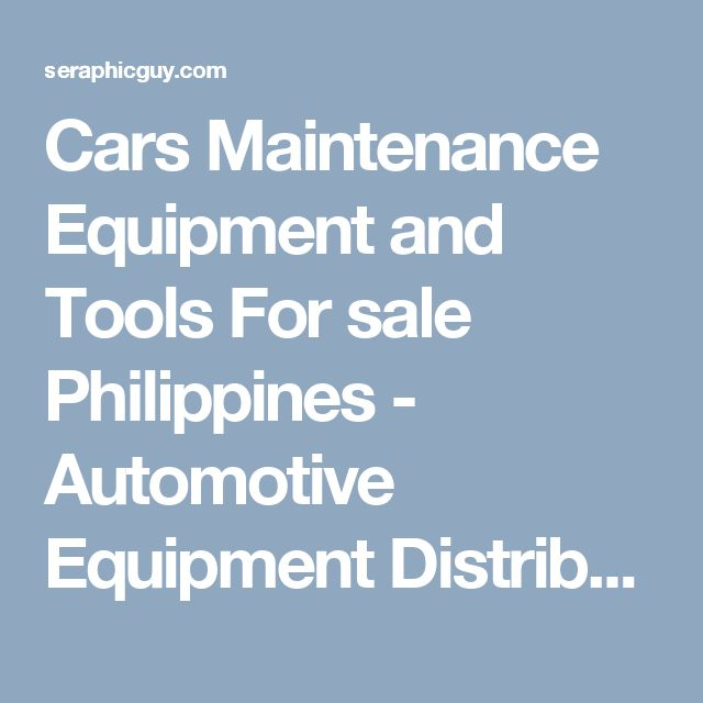 Cars Maintenance Equipment and Tools For sale Philippines - Automotive Equipment Distributor in the Philippines | Mechanic Handbook