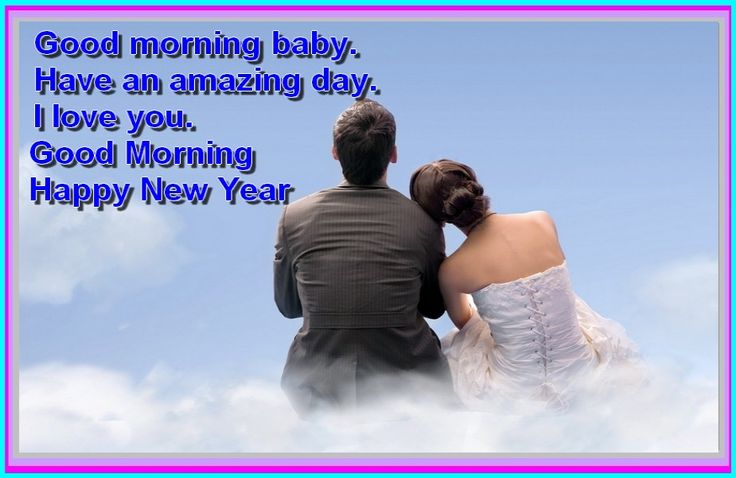 Happy New Year romantic wishes sweet new year good morning wishes for…