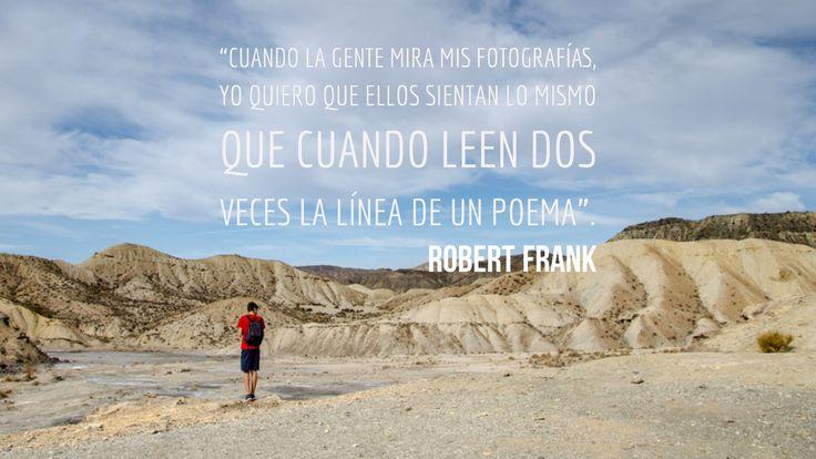 """Robert Frank. """"Cuando la gente mira mis fotografías, yo quiero que ellos sientan lo mismo que cuando leen dos veces la línea de un poema""""."""
