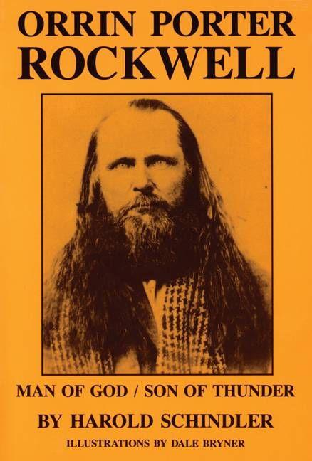 Orrin Porter Rockwell: Man of God, Son of Thunder. Porter is my direct ancestor.