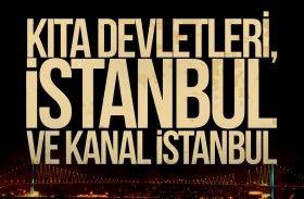 Kıta Devletleri, İstanbul ve Kanal İstanbul