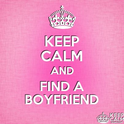 keep calm find boyfriend