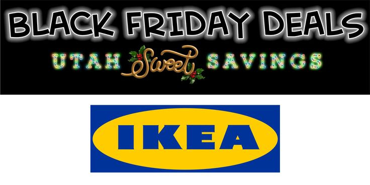 39 best black friday and thursday cyber week images on for Ikea utah hours