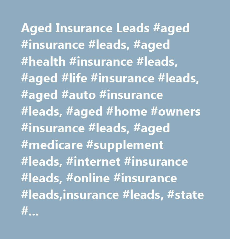 Aged Insurance Leads #aged #insurance #leads, #aged #health #insurance #leads, #aged #life #insurance #leads, #aged #auto #insurance #leads, #aged #home #owners #insurance #leads, #aged #medicare #supplement #leads, #internet #insurance #leads, #online #insurance #leads,insurance #leads, #state #business #lists, #telemarketed #insurance #leads, #telemarketing #insurance #leads, #insurance #telemarketing #leads, #dialer, #auto #dialer, #predictive #dialer, #auto #dialer #leads, #predictive…