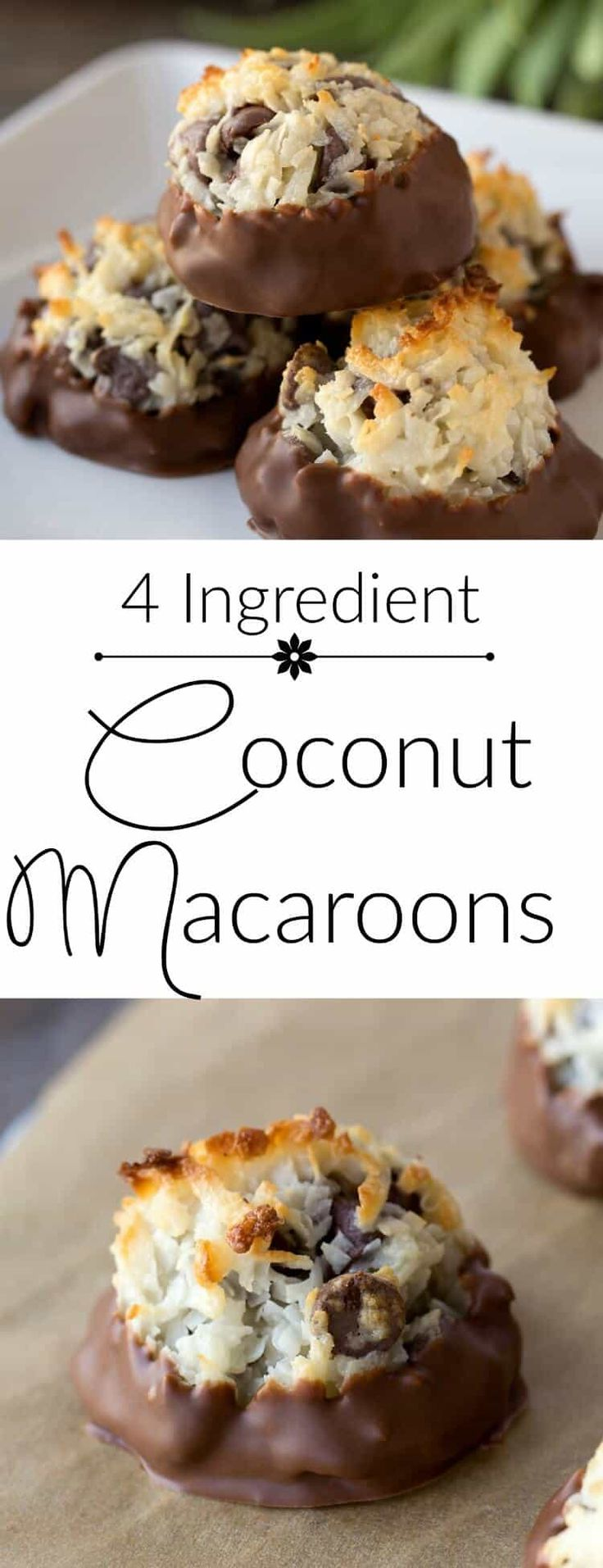 Coconut Macaroons Recipe - only four ingredients! If you love an Almond Joy or Mounds candy bar, you will go crazy for this! #coconut #macaroons #coconutchocolate #chocolate #coconutmacaroon #easydessert #passover #passoverdessert