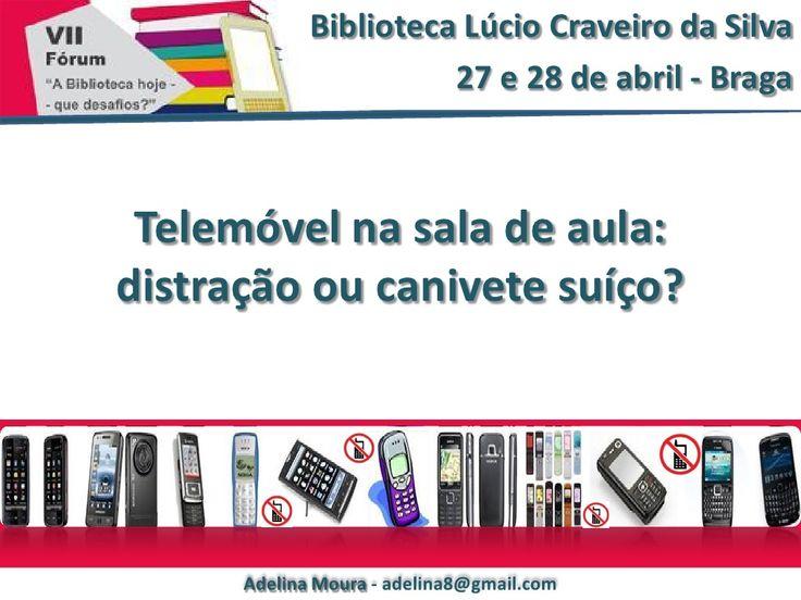 O telemóvel na sala de aula: distração ou canivete suíço? by Adelina Moura via slideshare