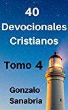 Free Kindle Book -   Devocionales cristianos. Tomo 4: Reflexiones cristianas - Predicas escritas (Spanish Edition) Check more at http://www.free-kindle-books-4u.com/self-helpfree-devocionales-cristianos-tomo-4-reflexiones-cristianas-predicas-escritas-spanish-edition/