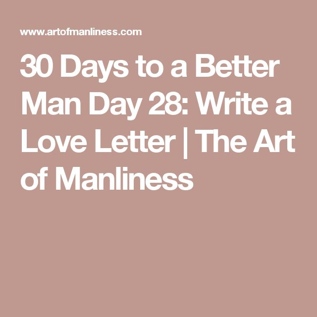 30 Days to a Better Man Day 28: Write a Love Letter   The Art of Manliness