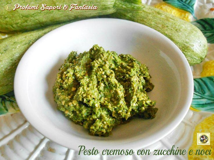 Pesto cremoso con zucchine e noci Blog Profumi Sapori & Fantasia