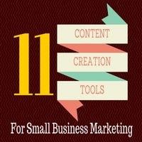 11 Content Creation Tools To Jumpstart Every Small Business's Marketing Ideas
