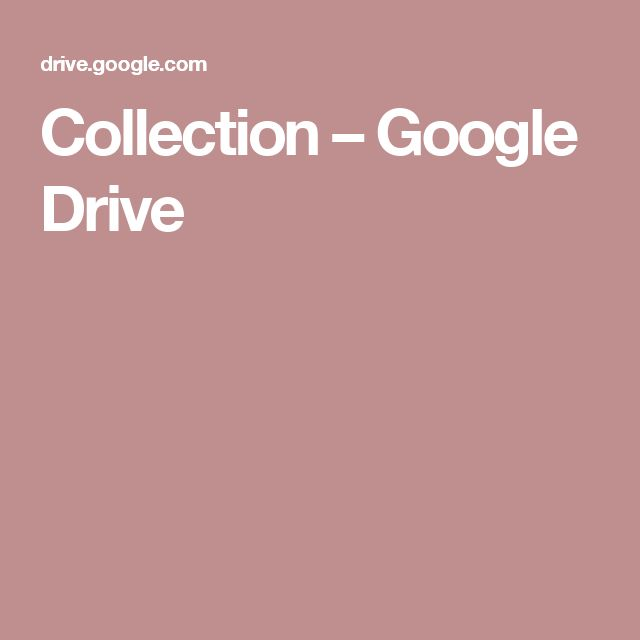 Collection – Google Drive
