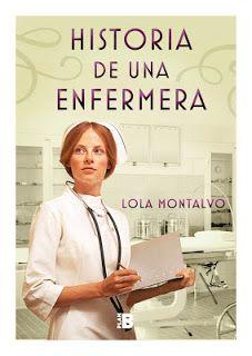 Los libros de Dánae: Historia de una enfermera.- Lola Montalvo