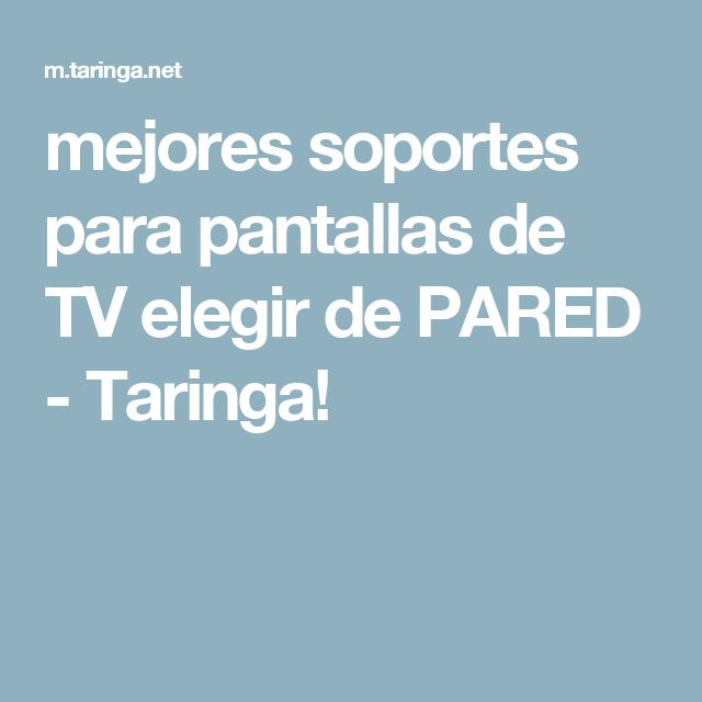 mejores soportes para pantallas de TV elegir de PARED - Taringa!