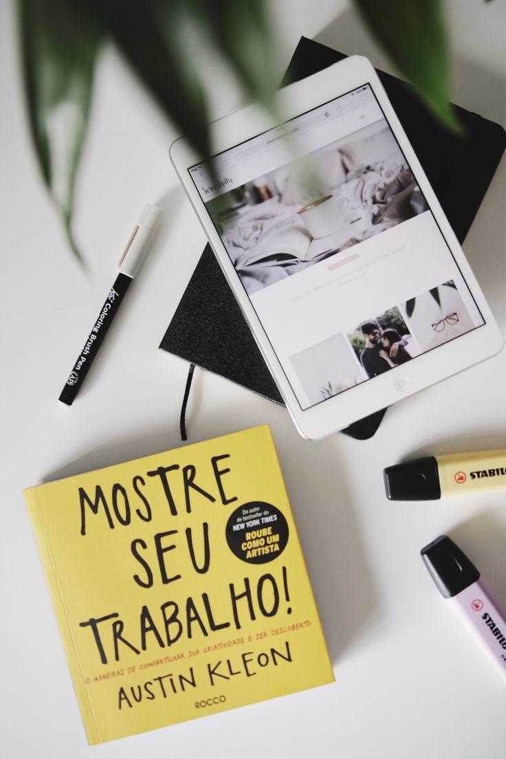 Resenha do livro Mostre seu trabalho! de Austin Kleon (autor de Roube como um artista).