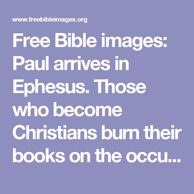 Free Bible images: Paul arrives in Ephesus. Those who become Christians burn their books on the occult. (Acts 19:1-22)