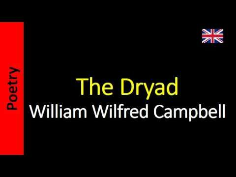 The Dryad - William Wilfred Campbell