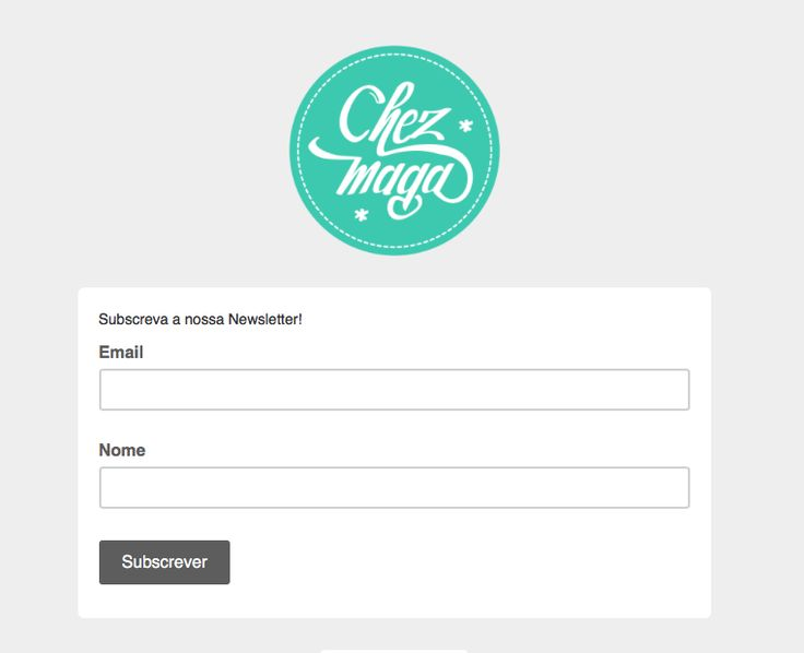Mailing List ChezMaga: Subscreva já e saiba todas as novidades em primeira mão