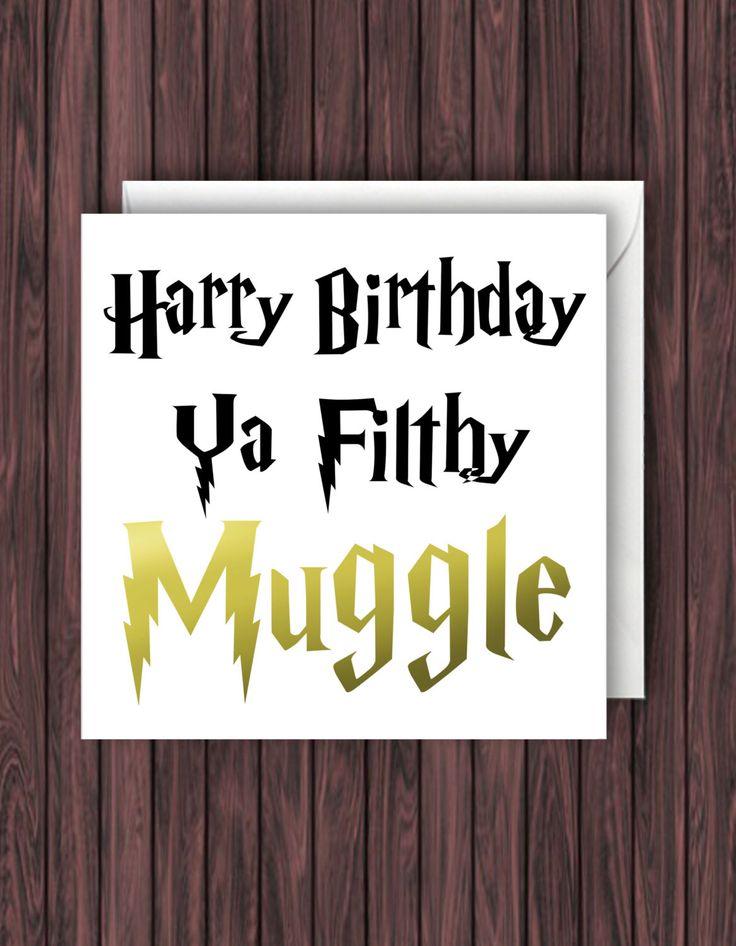happy birthday ya flithy muggle harry potter birthday