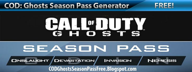 Call of Duty Ghosts Season Pass free, Call of Duty Ghosts Free Season Pass, Call of Duty Ghosts Season Pass Generator, Call of Duty Ghosts Free DLC, How to get free DLC in COD Ghosts, Free Call of Duty Ghosts Season Pass Code, Free COD Ghosts Season Pass Code, How To Get Call of Duty Ghosts Season Pass Free, COD Ghosts Season Pass Code, How to get free COD Ghosts Season Pass Codes, COD Ghosts Season Pass DLC Free --> http://codghostsseasonpassfree.blogspot.com