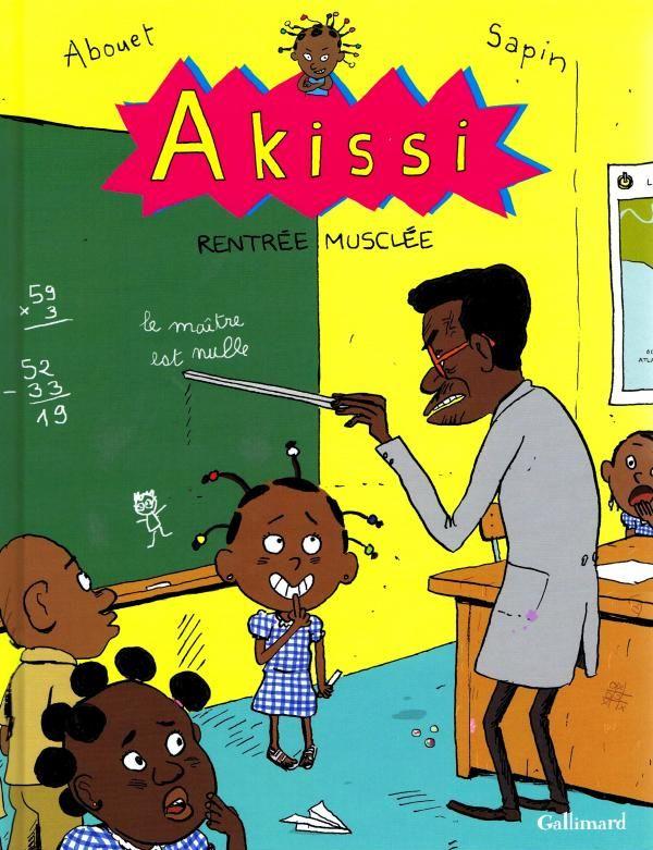 Akissi, rentrée musclée Texte de Marguerite Abouet, illustré par Mathieu Sapin Gallimard dans la série Akissi