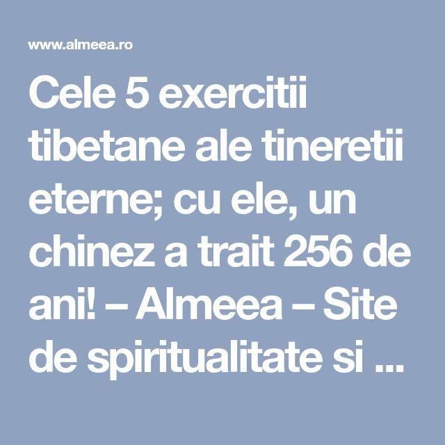 Cele 5 exercitii tibetane ale tineretii eterne; cu ele, un chinez a trait 256 de ani! – Almeea – Site de spiritualitate si paranormal