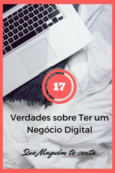 Ter um negócio digital é o sonho de muitas pessoas. Conheça essas 17 verdades que normalmente a maioria dos sites não fala.