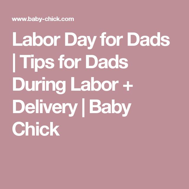 Labor Day for Dads | Tips for Dads During Labor + Delivery | Baby Chick