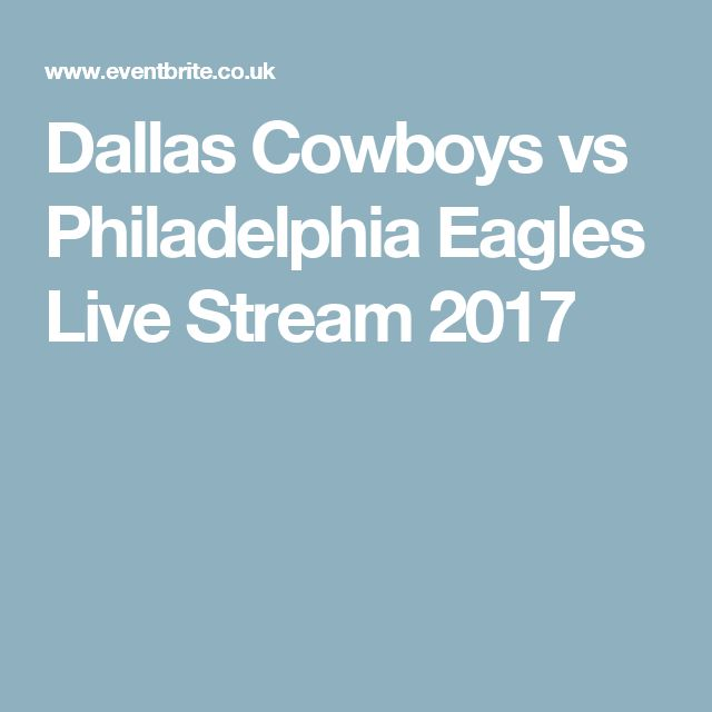 Dallas Cowboys vs Philadelphia Eagles Live Stream 2017