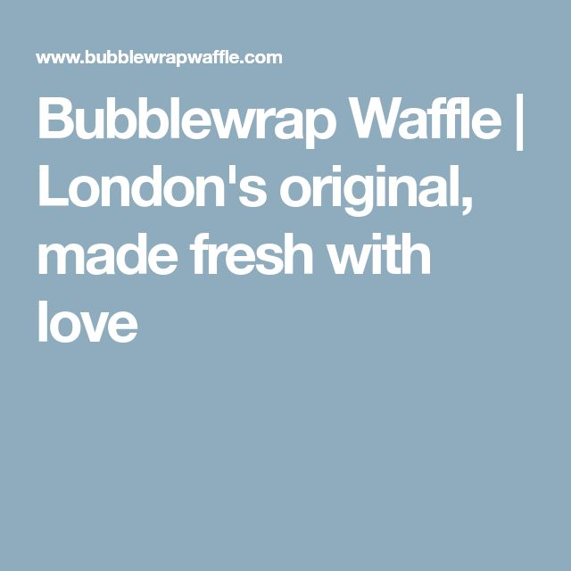 Bubblewrap Waffle | London's original, made fresh with love