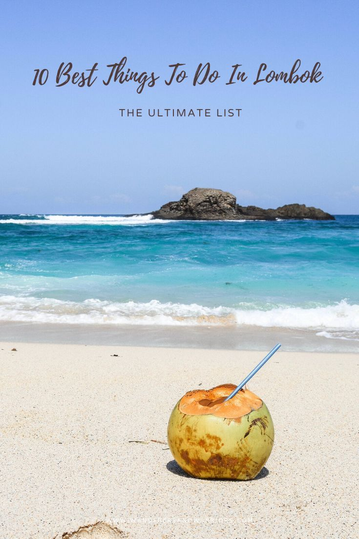 10 Best Things To Do In Lombok The Ultimate List Things To Do