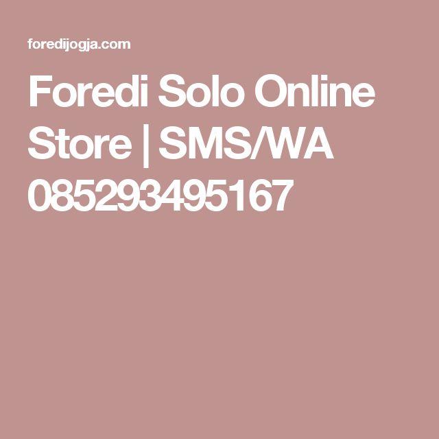 Foredi Solo Online Store | SMS/WA 085293495167