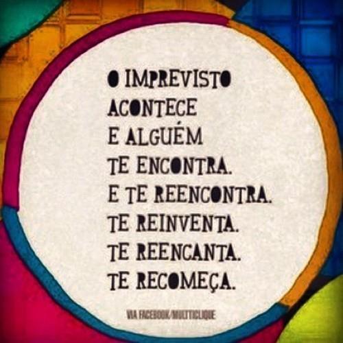 -: Imprevisto Acontec, To Reflect, Te Encontra, Te Reencontra, Reencontra Te, Imprevisto Assim, Te Recomeça, Te Reencanta, Ideia Inspiradora