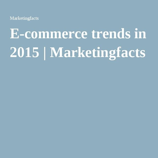 E-commerce trends in 2015 | Marketingfacts
